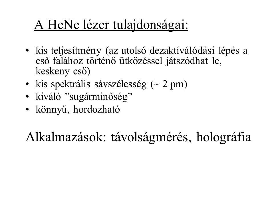 A HeNe lézer tulajdonságai: