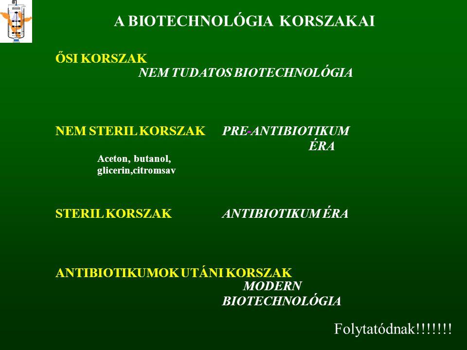 A BIOTECHNOLÓGIA KORSZAKAI