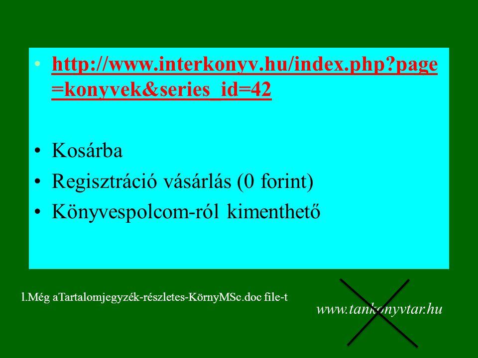 Regisztráció vásárlás (0 forint) Könyvespolcom-ról kimenthető