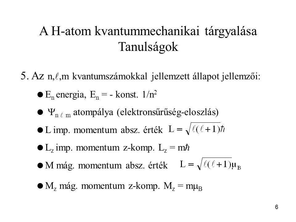 A H-atom kvantummechanikai tárgyalása Tanulságok
