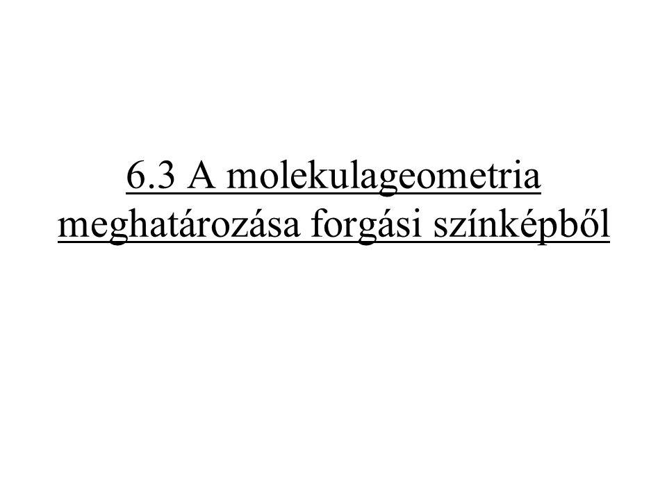 6.3 A molekulageometria meghatározása forgási színképből