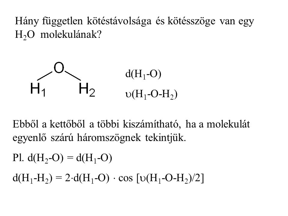 Hány független kötéstávolsága és kötésszöge van egy H2O molekulának