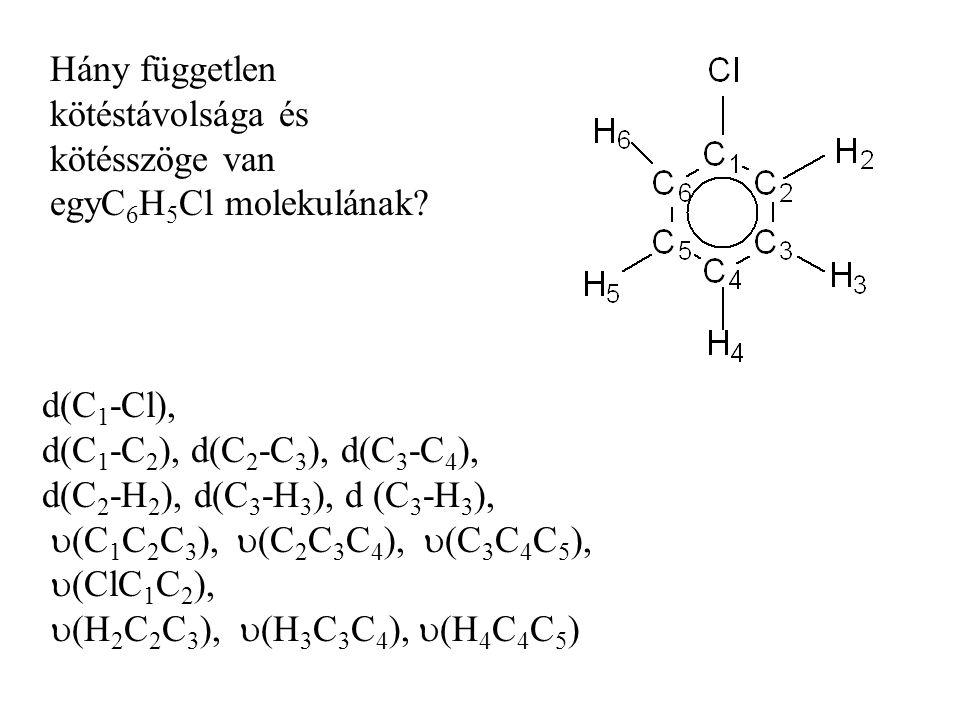 Hány független kötéstávolsága és kötésszöge van egyC6H5Cl molekulának