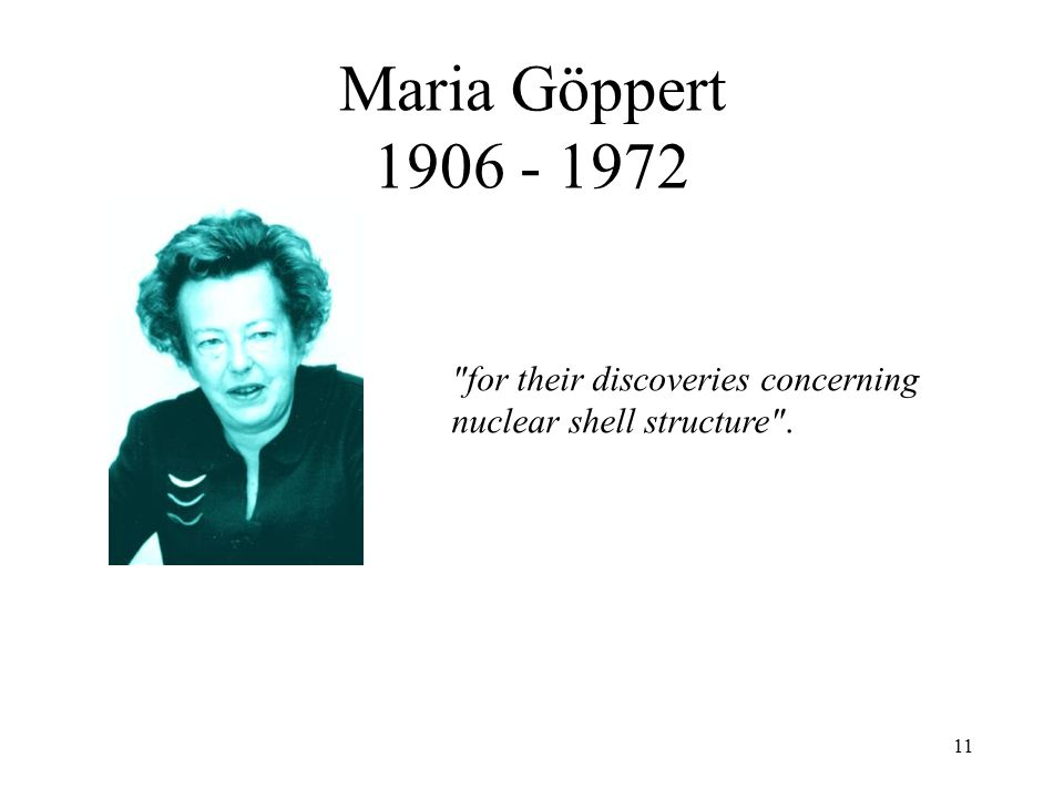 Maria Göppert for their discoveries concerning nuclear shell structure .