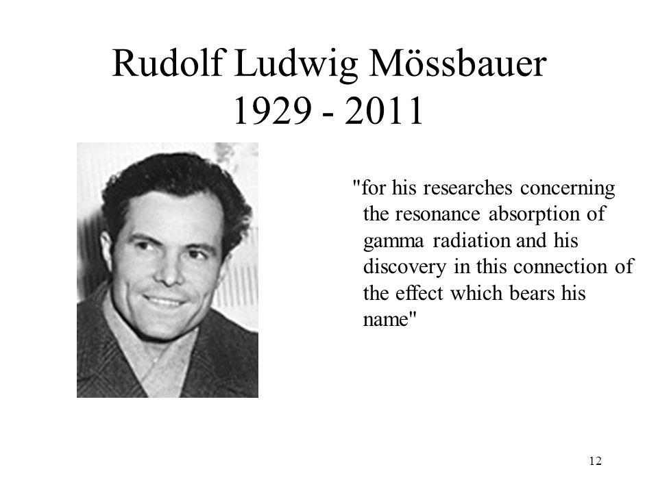 Rudolf Ludwig Mössbauer 1929 - 2011