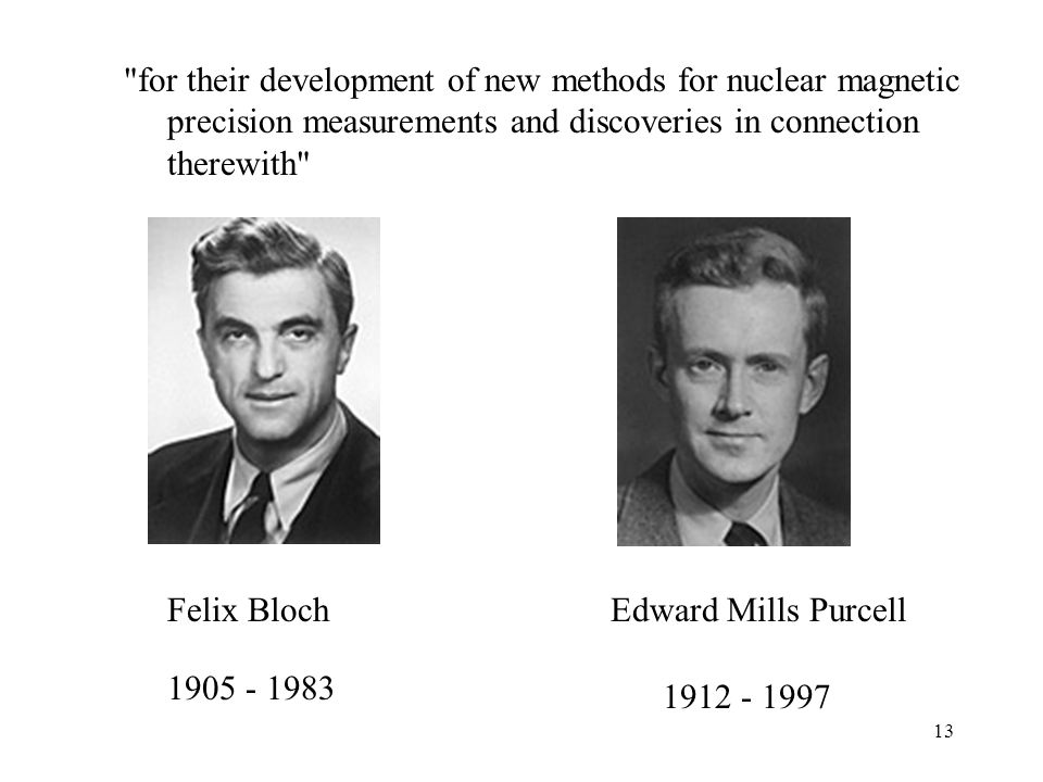 for their development of new methods for nuclear magnetic
