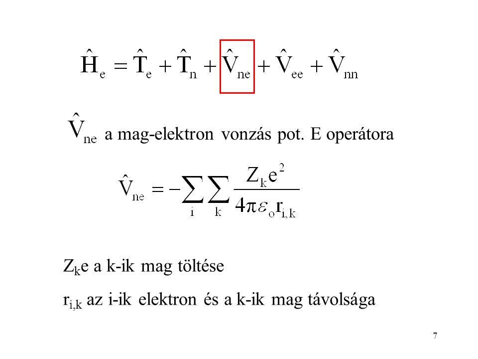 a mag-elektron vonzás pot. E operátora