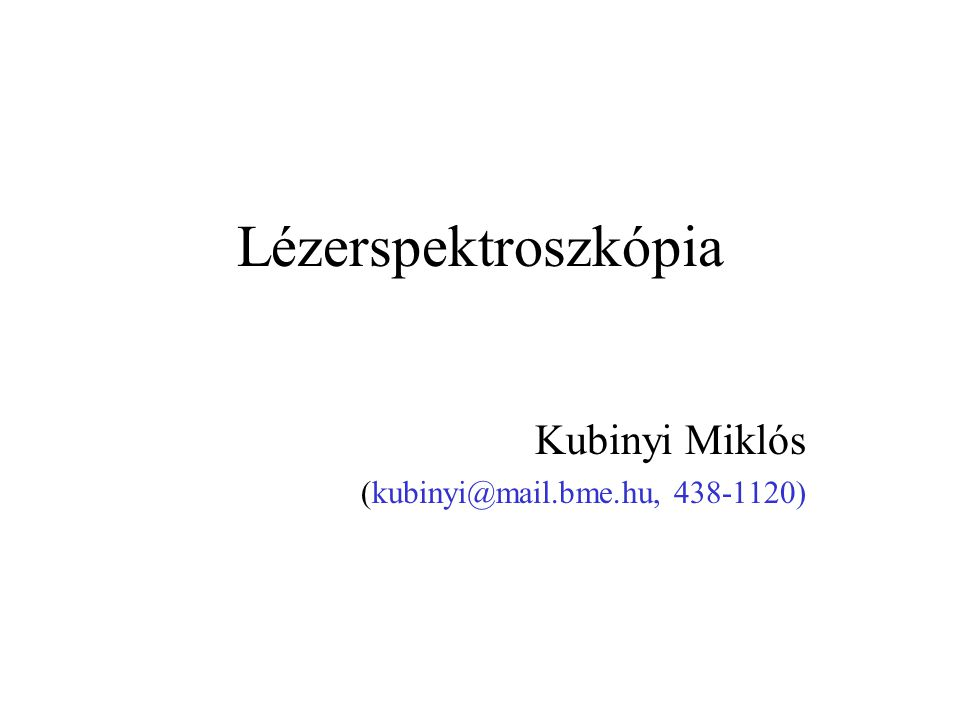 Kubinyi Miklós (kubinyi@mail.bme.hu, 438-1120)