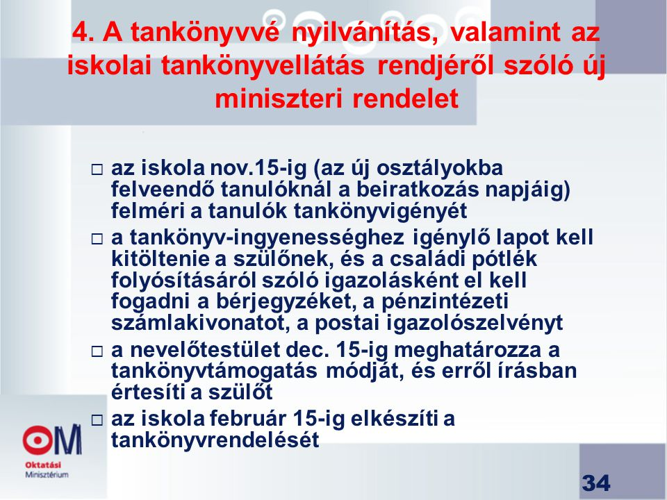 4. A tankönyvvé nyilvánítás, valamint az iskolai tankönyvellátás rendjéről szóló új miniszteri rendelet