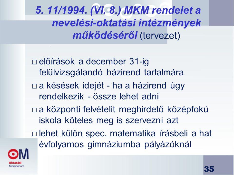 5. 11/1994. (VI. 8.) MKM rendelet a nevelési-oktatási intézmények működéséről (tervezet)