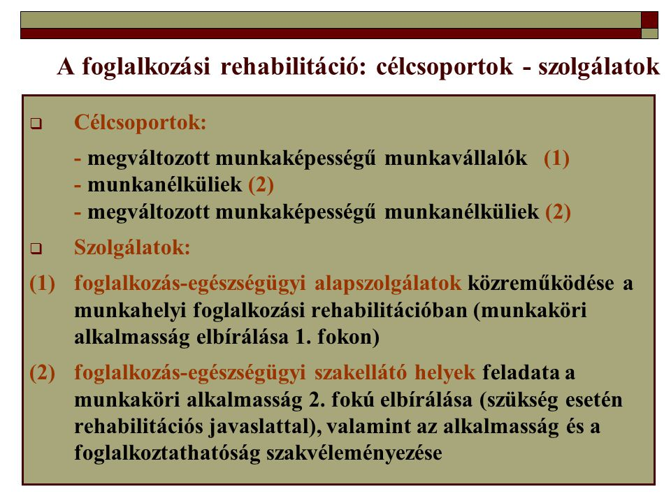 A foglalkozási rehabilitáció: célcsoportok - szolgálatok