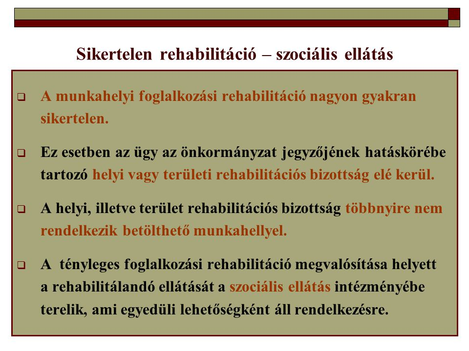 Sikertelen rehabilitáció – szociális ellátás