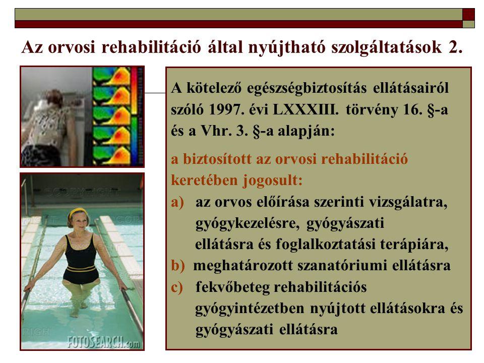 Az orvosi rehabilitáció által nyújtható szolgáltatások 2.