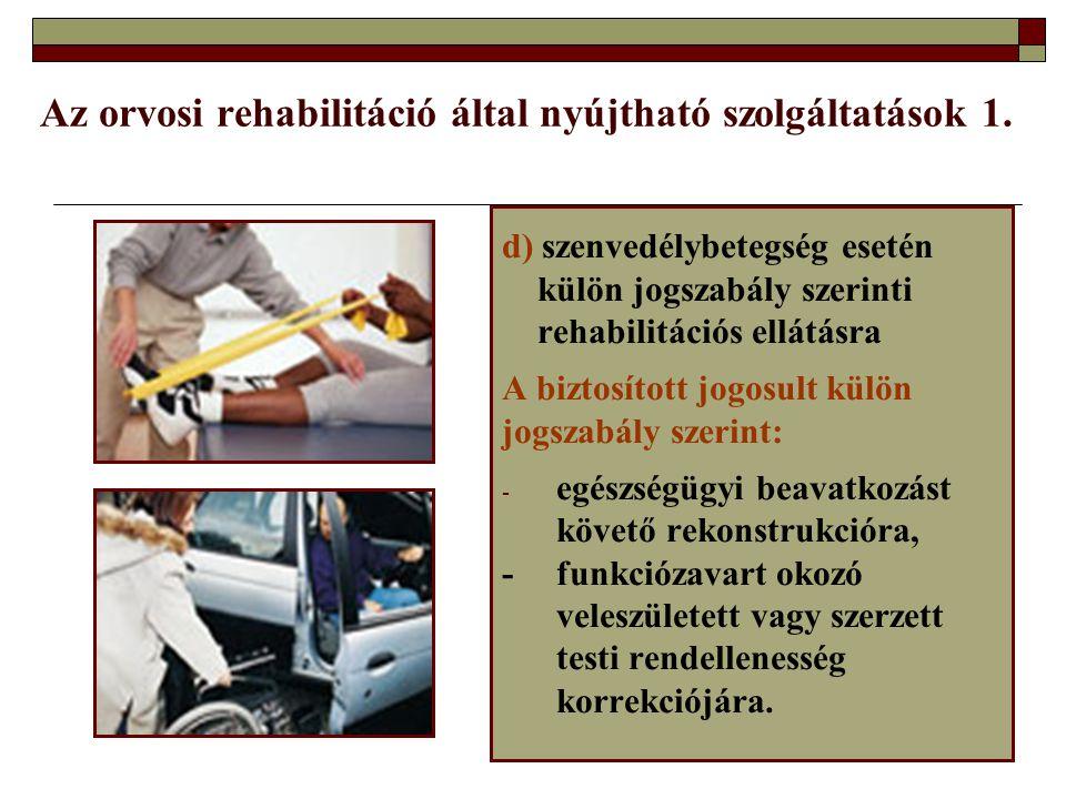Az orvosi rehabilitáció által nyújtható szolgáltatások 1.