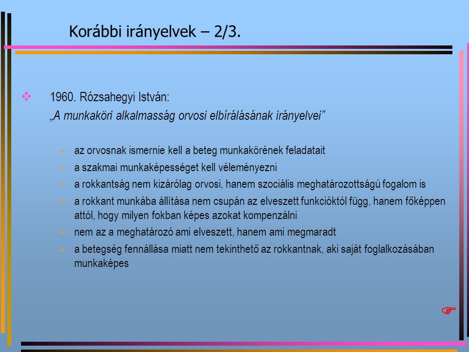  Korábbi irányelvek – 2/3. 1960. Rózsahegyi István: