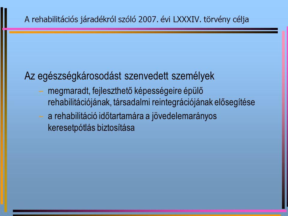 A rehabilitációs járadékról szóló 2007. évi LXXXIV. törvény célja