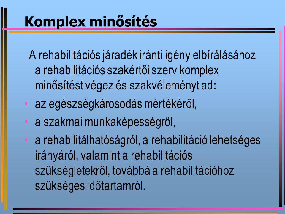 Komplex minősítés az egészségkárosodás mértékéről,