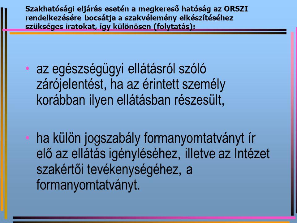 Szakhatósági eljárás esetén a megkereső hatóság az ORSZI rendelkezésére bocsátja a szakvélemény elkészítéséhez szükséges iratokat, így különösen (folytatás):