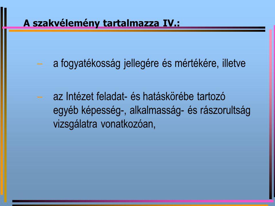A szakvélemény tartalmazza IV.: