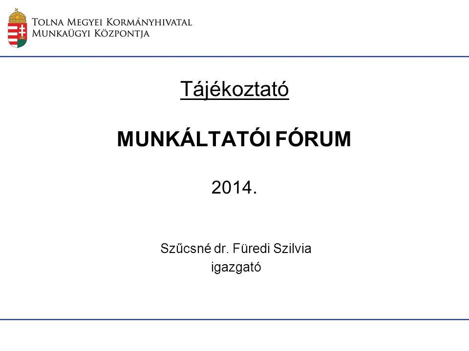 Tájékoztató MUNKÁLTATÓI FÓRUM 2014.