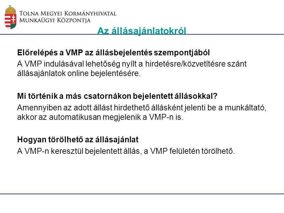 Az állásajánlatokról Előrelépés a VMP az állásbejelentés szempontjából