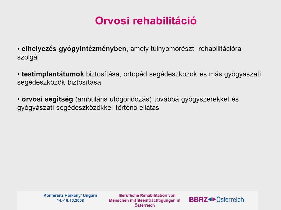 Orvosi rehabilitáció • elhelyezés gyógyintézményben, amely túlnyomórészt rehabilitációra szolgál.