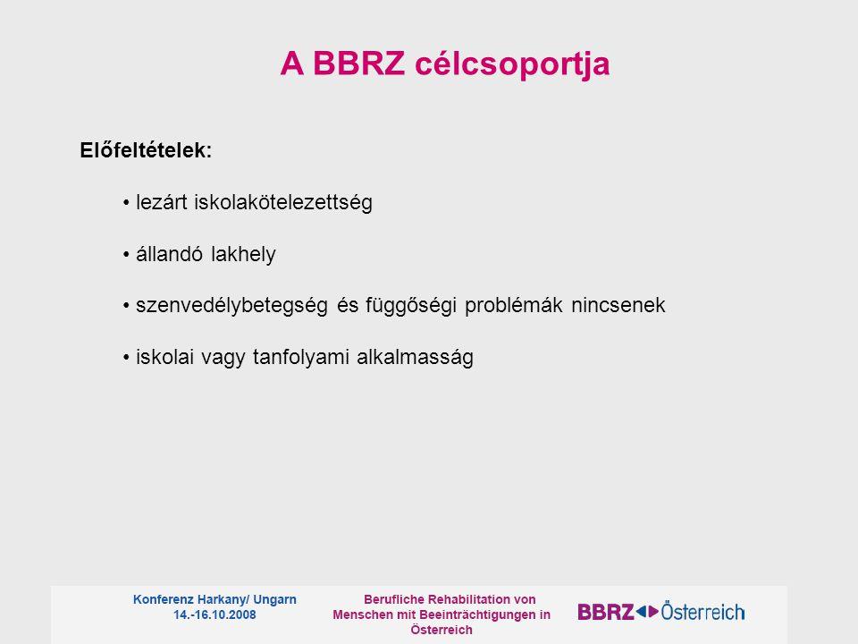 A BBRZ célcsoportja Előfeltételek: • lezárt iskolakötelezettség