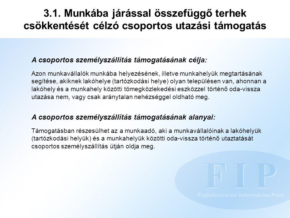 3.1. Munkába járással összefüggő terhek csökkentését célzó csoportos utazási támogatás