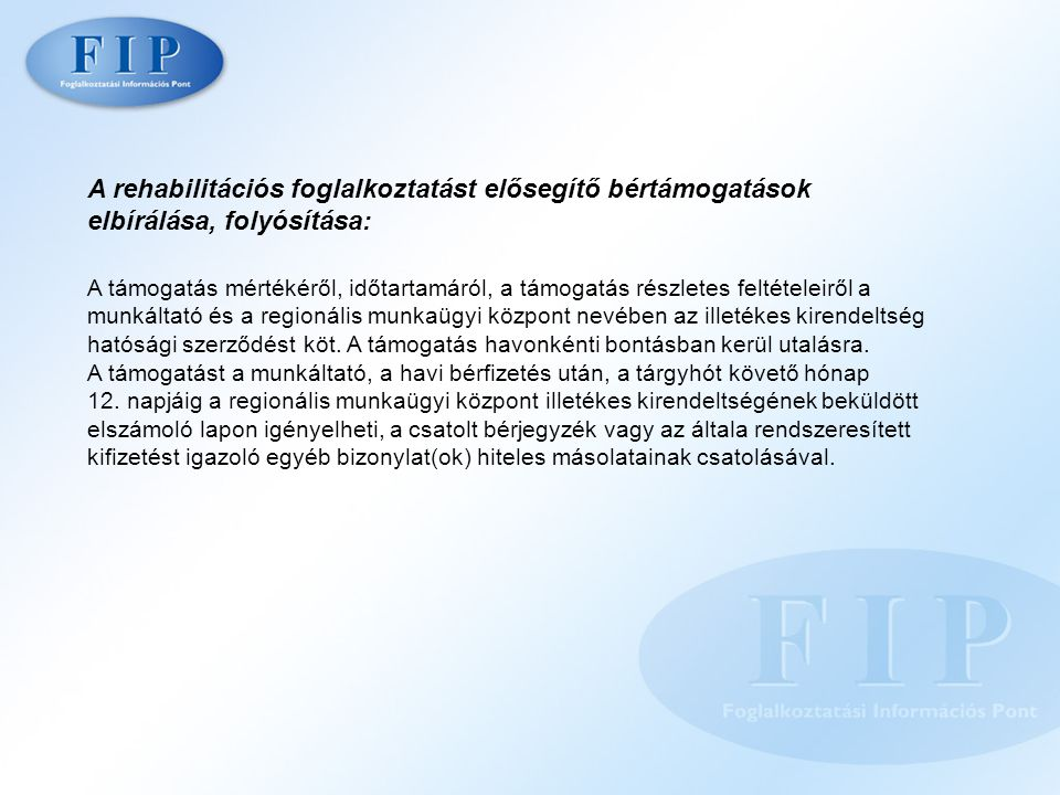 A rehabilitációs foglalkoztatást elősegítő bértámogatások elbírálása, folyósítása: