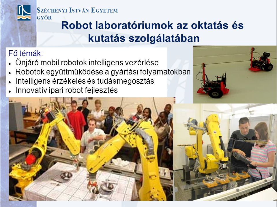 Robot laboratóriumok az oktatás és kutatás szolgálatában