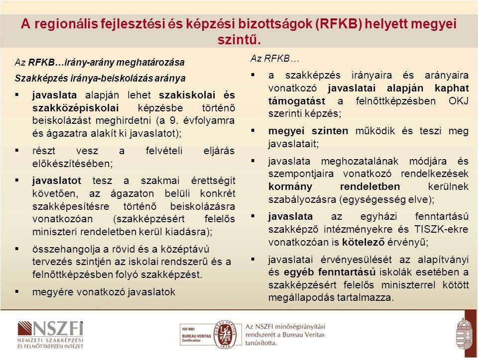 A regionális fejlesztési és képzési bizottságok (RFKB) helyett megyei szintű.