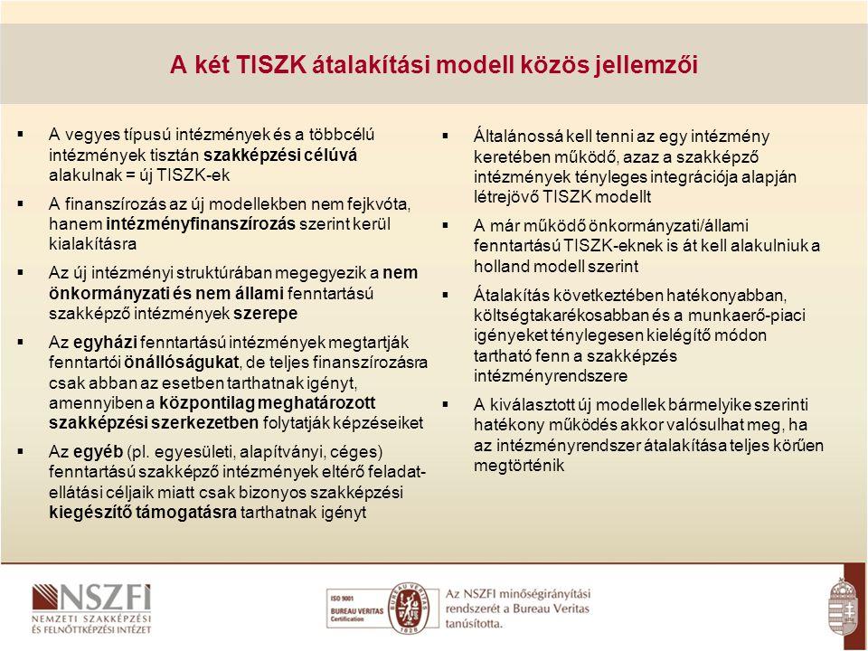 A két TISZK átalakítási modell közös jellemzői