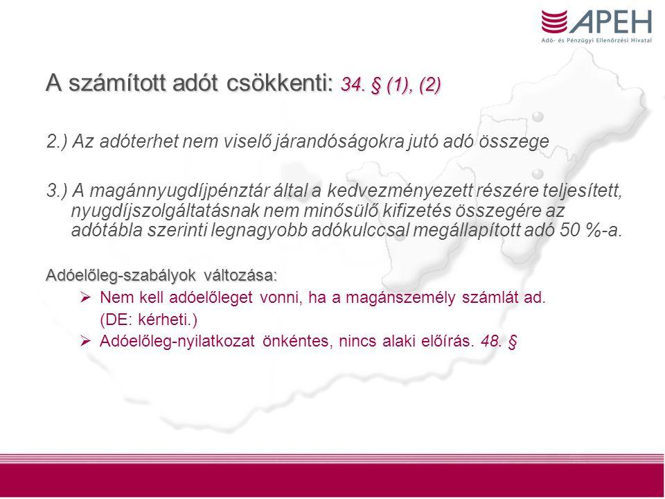 A számított adót csökkenti: 34. § (1), (2)