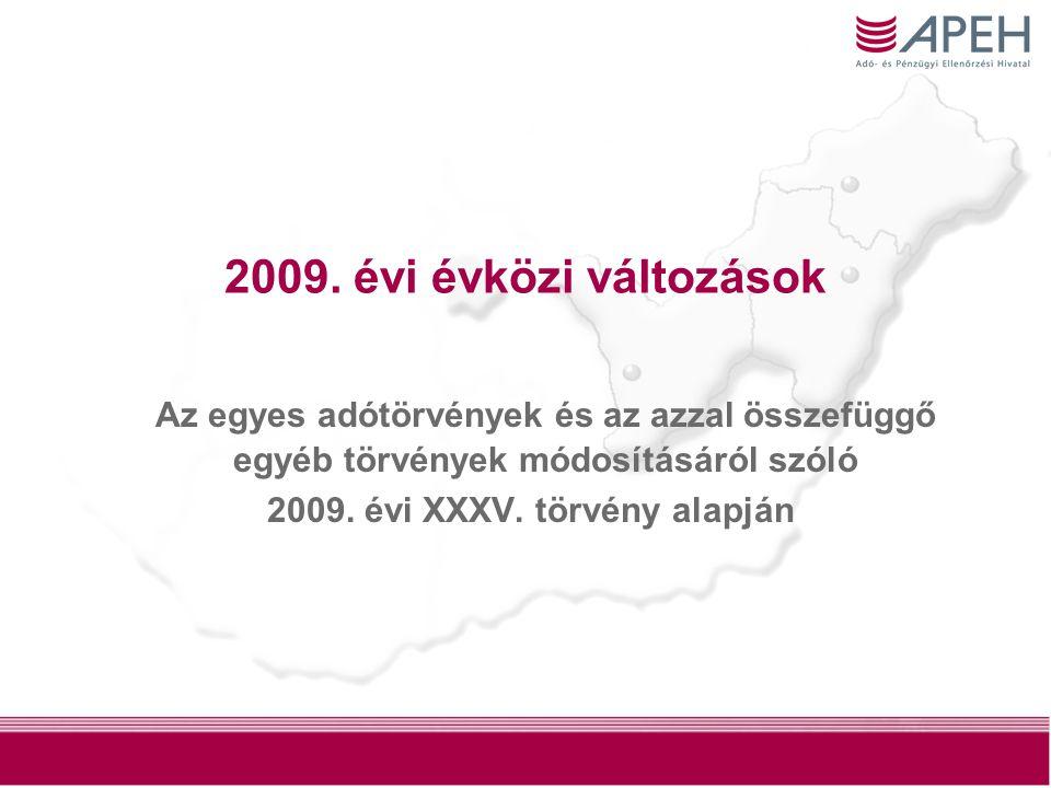 2009. évi XXXV. törvény alapján