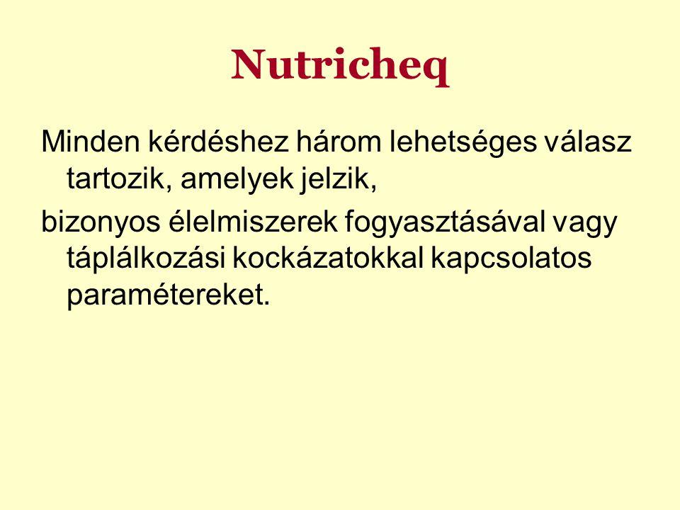 Nutricheq Minden kérdéshez három lehetséges válasz tartozik, amelyek jelzik,