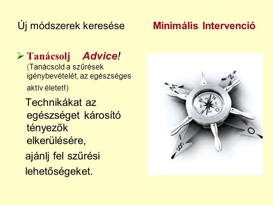 Új módszerek keresése Minimális Intervenció