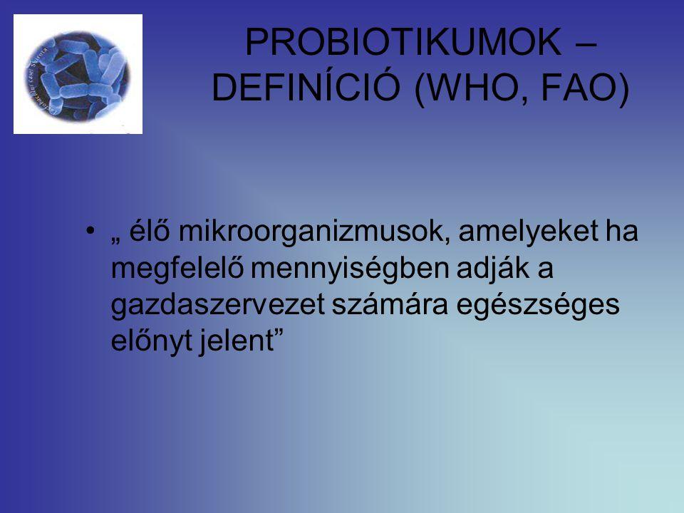 PROBIOTIKUMOK – DEFINÍCIÓ (WHO, FAO)