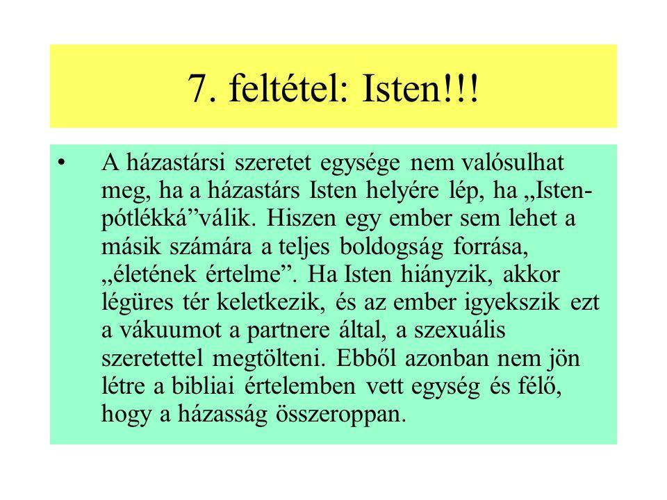 7. feltétel: Isten!!!