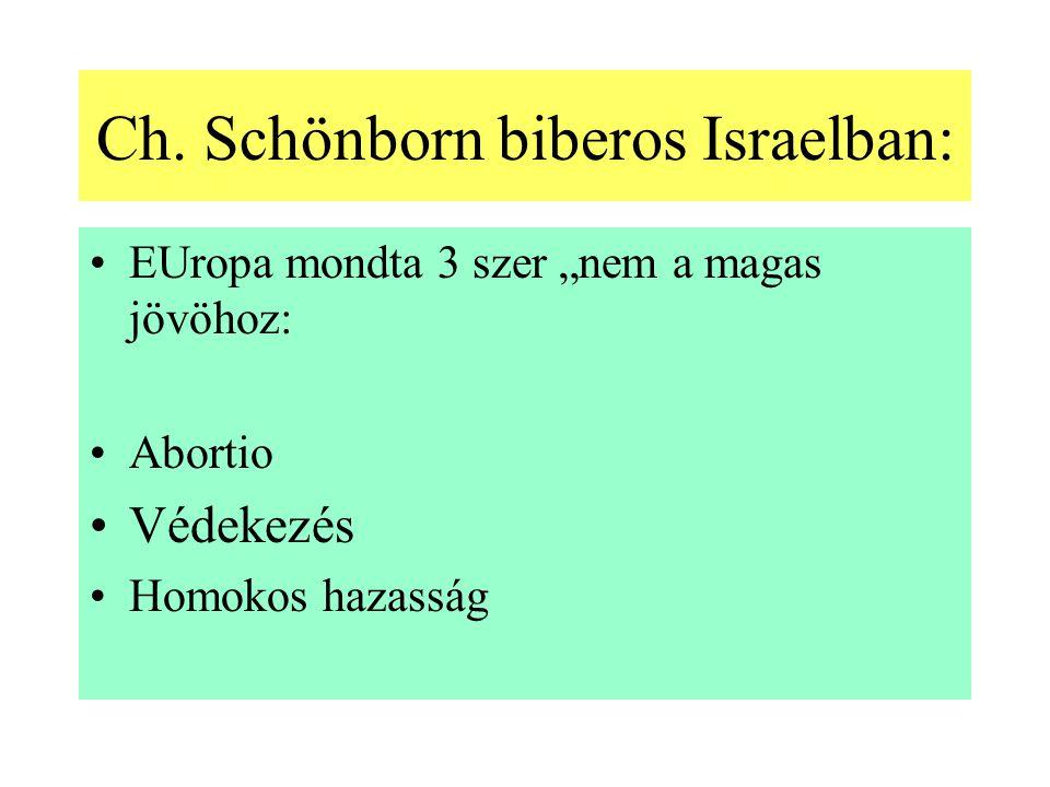 Ch. Schönborn biberos Israelban: