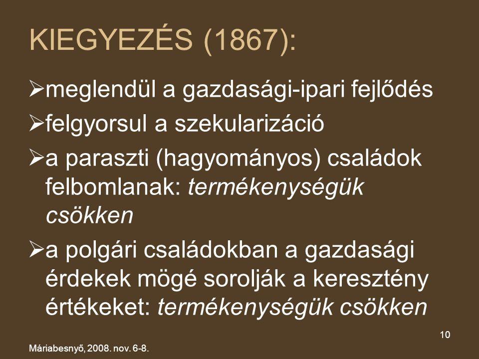 KIEGYEZÉS (1867): meglendül a gazdasági-ipari fejlődés