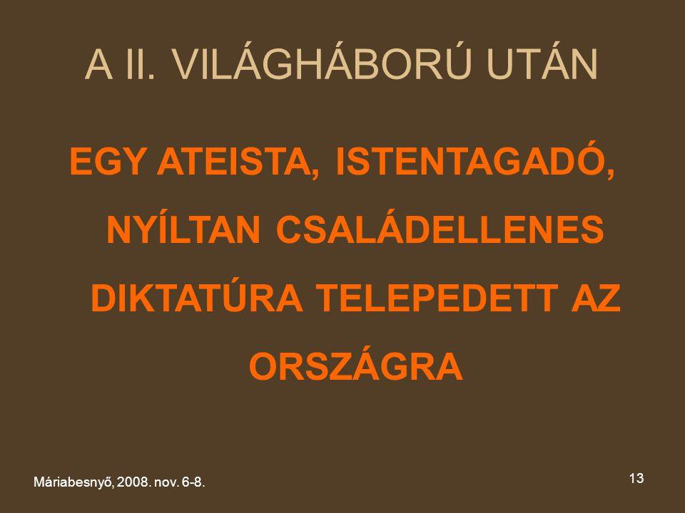 XV. CSALÁDKONGRESSZUS Máriabesnyő, 2008.nov. 6-8. A II. világháború után.