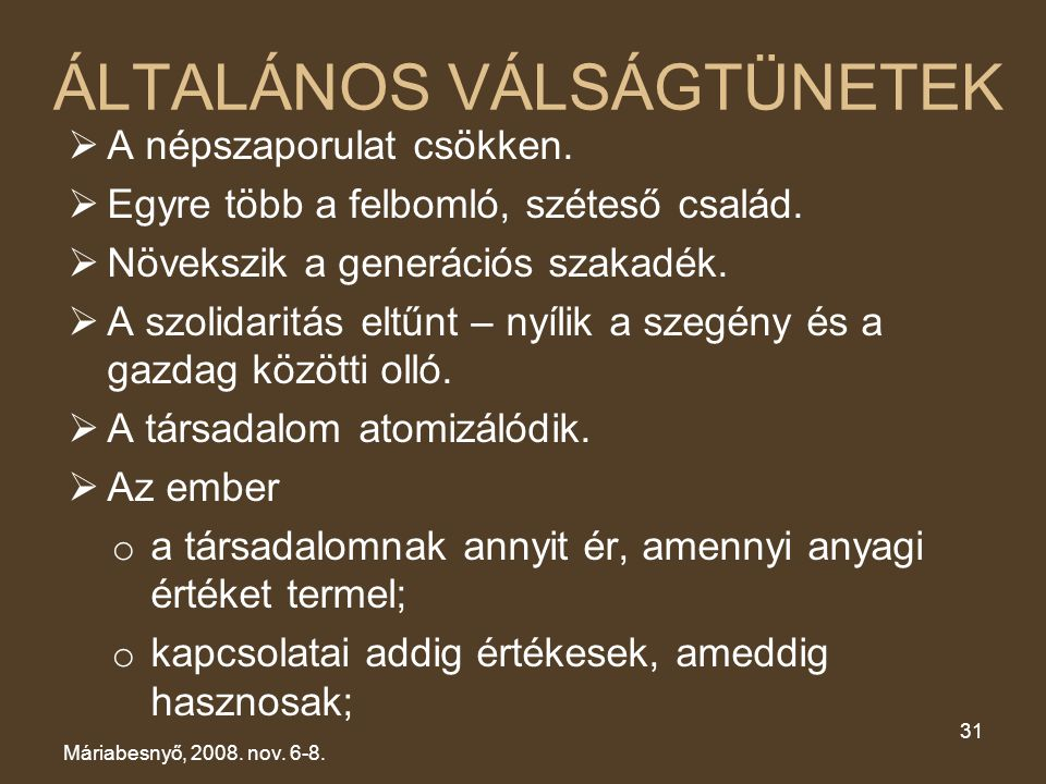 ÁLTALÁNOS VÁLSÁGTÜNETEK
