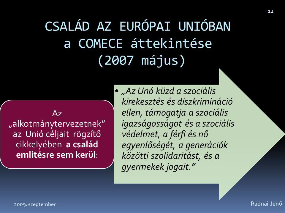 CSALÁD AZ EURÓPAI UNIÓBAN a COMECE áttekintése (2007 május)