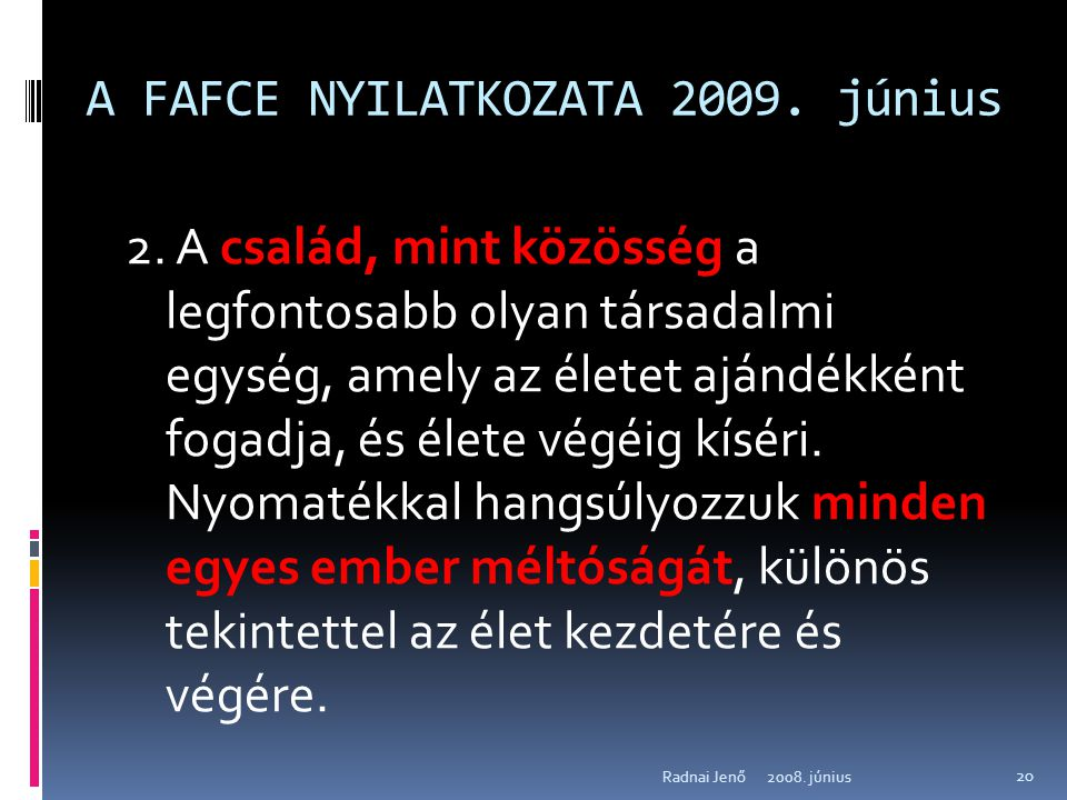 A FAFCE NYILATKOZATA 2009. június