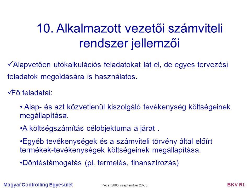 10. Alkalmazott vezetői számviteli rendszer jellemzői