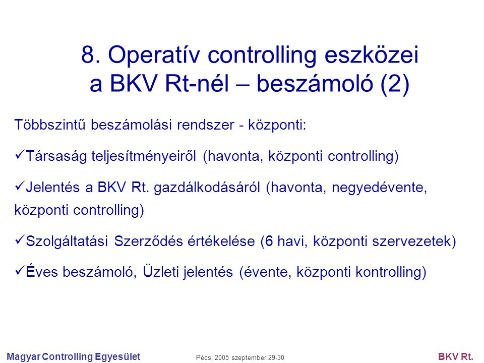 8. Operatív controlling eszközei a BKV Rt-nél – beszámoló (2)