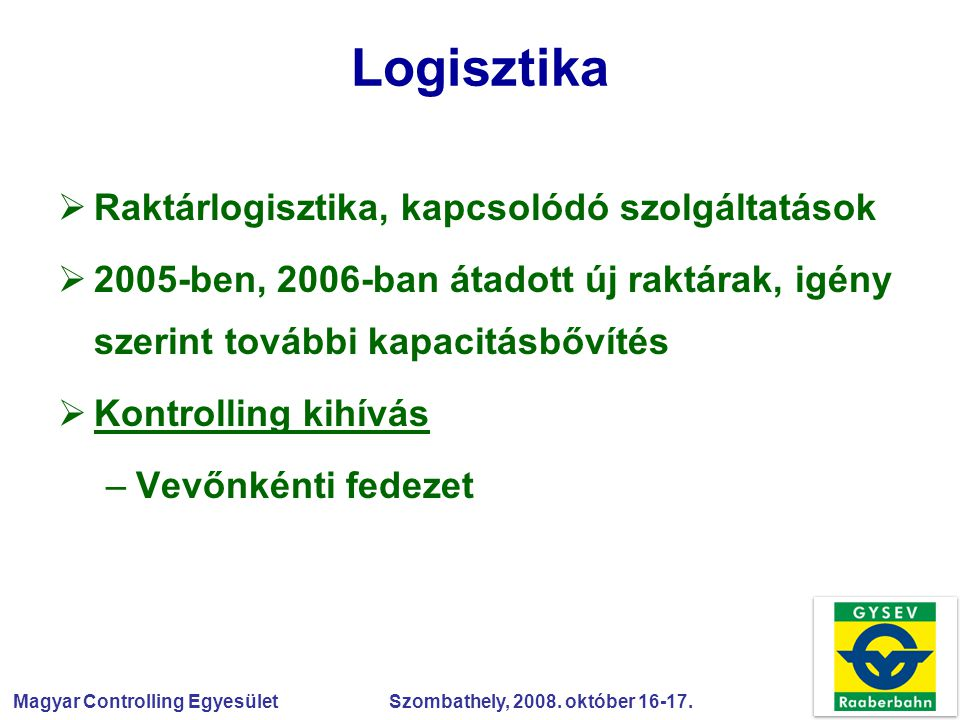 Logisztika Raktárlogisztika, kapcsolódó szolgáltatások