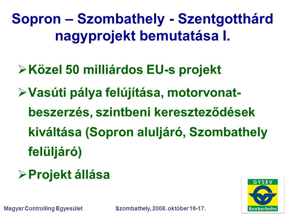 Sopron – Szombathely - Szentgotthárd nagyprojekt bemutatása I.