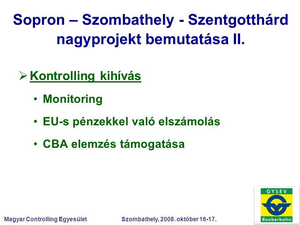 Sopron – Szombathely - Szentgotthárd nagyprojekt bemutatása II.
