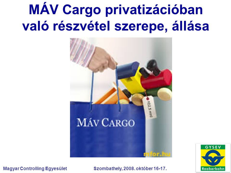 MÁV Cargo privatizációban való részvétel szerepe, állása